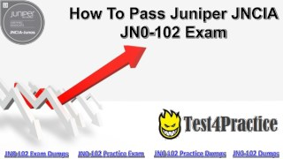 Download Free Juniper JN0-102 Exam Dumps Questions Answers - Test4Practice