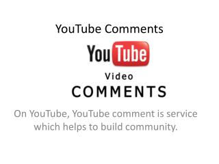 Buy Real YouTube Comments and Make videos most watched