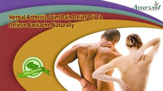 Herbal Arthritis Joint Pain Relief Oil To Relieve Backache Naturally