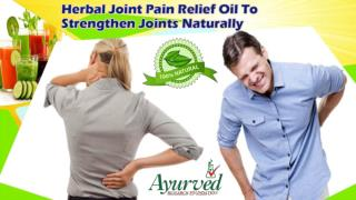 Herbal Joint Pain Relief Oil To Strengthen Joints Naturally
