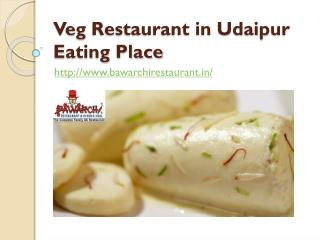 Veg Restaurant in Udaipur Eating Place