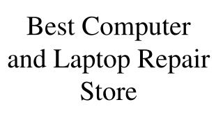 Best Computer and Laptop Repair Store