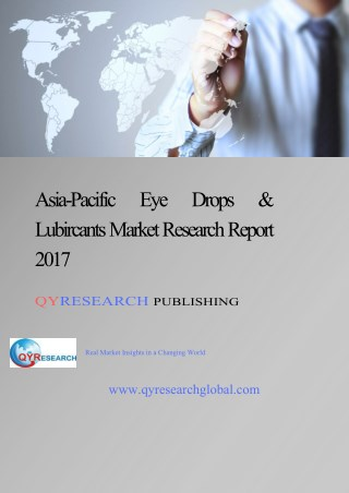 Asia-Pacific Eye Drops & Lubircants Market Research Report 2017