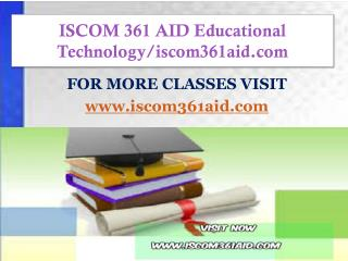 ISCOM 361 AID Educational Technology/iscom361aid.com