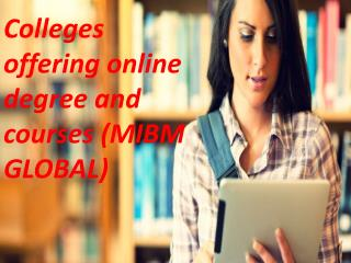 Colleges offering online degree and courses (MIBM GLOBAL)
