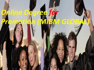 Online Degree for Promotion (MIBM GLOBAL)