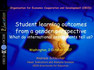 Student learning outcomes  from a gender perspective What do international assessments tell us?