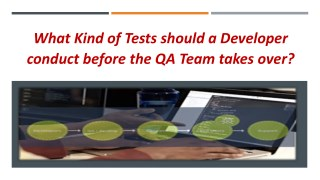 What Kind of Tests should a Developer conduct before the QA Team takes over?