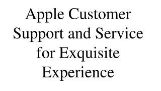 Apple Customer Support and Service for Exquisite Experience