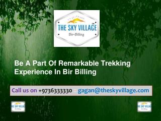 Be A Part Of Remarkable Trekking Experience In Bir Billing