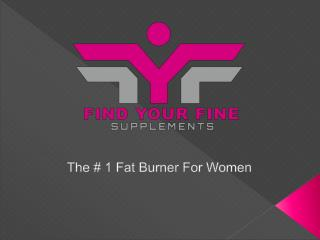 Find Your Fine: The #1 Fat Burner for Women