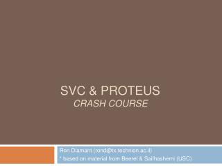 SVC & PROTEUS CRASH COURSE