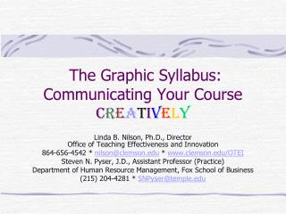 The Graphic Syllabus: Communicating Your Course  C r e a t i v e l y
