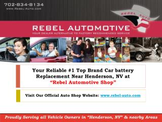 "Choose ""Rebel Automotive"" as your Reliable Car Battery Replacement near Henderson, NV"