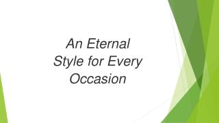 An Eternal Style for Every Occasion