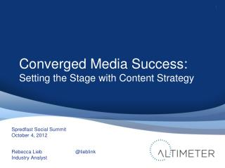 Converged Media Success: Setting the Stage with Content Strategy