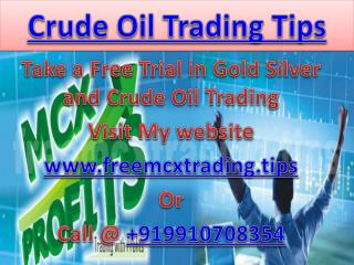 Crude Oil Trading Tips, Commodity Tips Free Trial in Commodity MCX Market