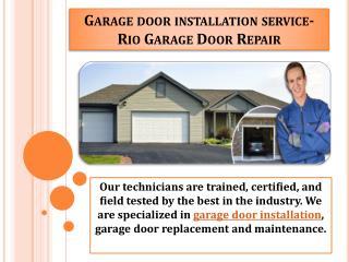 Garage door installation service-Rio Garage Door Repair
