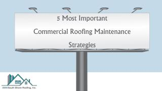 5 Most Important Commercial Roofing Maintenance Strategies