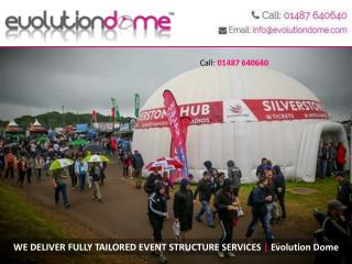 WE DELIVER FULLY TAILORED EVENT STRUCTURE SERVICES | Evolution Dome