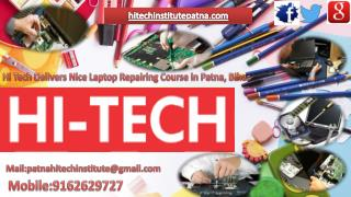 Hi Tech Delivers Nice Laptop Repairing Course in Patna, Bihar