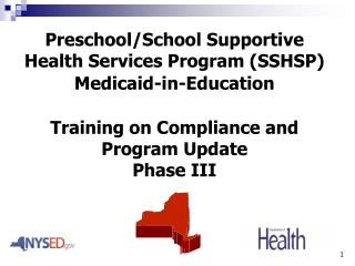 Preschool/School Supportive Health Services Program (SSHSP) Medicaid-in-Education Training on Compliance and  Program Up