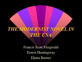 THE MODERNIST NOVEL IN THE USA