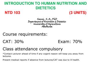 INTRODUCTION TO HUMAN NUTRITION AND DIETETICS  NTD 103 						(3 UNITS)