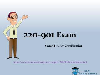 2017 220-901 Exam Braindumps – CompTIA 220-901 Exam Questions RealExamDumps