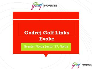 Godrej Golf Links Evoke greater noida