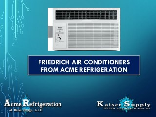 Friedrich Air Conditioners - Wide Range for Residential & Commercial Purpose