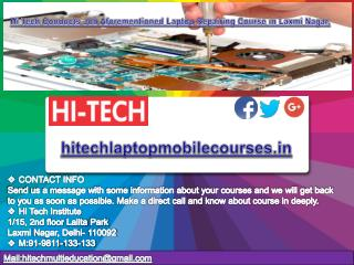 Hi Tech Conducts Job Aforementioned Laptop Repairing Course in Laxmi Nagar, Delhi