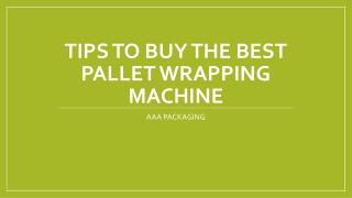 Choosing the right type of Pallet Wrapping Machine