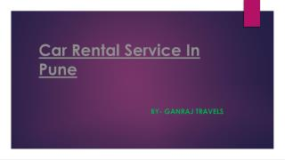 Car Rental in Pune,Car cab taxi Rental booking services in Pune,Cab Service in Pune Cheapest rates | Ganraj Travels