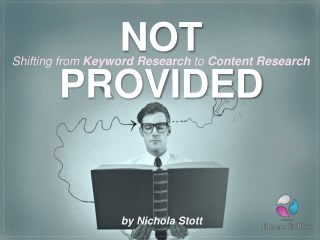 Not Provided? Get Over It! Moving from Keyword Research to Content Research