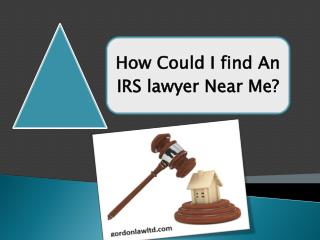 How Could I find An IRS lawyer Near Me?