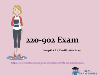 Get Valid CompTIA 220-902 Exam Question From RealExamDumps - CompTIA 220-902 Dumps
