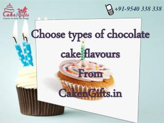Order different types of chocolate cake flavours from Cakengifts.in.