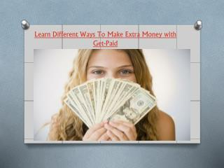 Learn Different Ways To Make Extra Money with Get-Paid