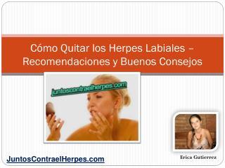 Cómo Quitar los Herpes Labiales – Recomendaciones y Buenos Consejos