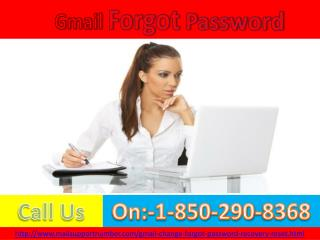 Gmail Forgot Password 1-850-290-8368 Process Now Available Online