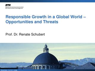 Responsible Growth in a Global World – Opportunities and Threats