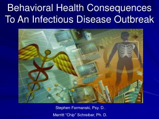 Behavioral Health Consequences To An Infectious Disease Outbreak