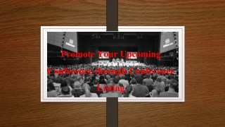 Promote Your Upcoming Conference through Conference Listing