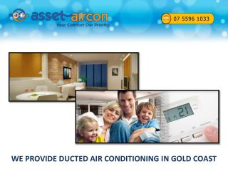 WE PROVIDE DUCTED AIR CONDITIONING IN GOLD COAST