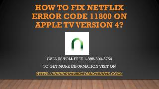 How To Solve Netflix Error Code 11800 On Apple TV Version 4?