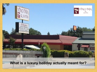 What is a luxury holiday actually meant for?