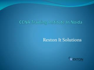 CCNA Training Institute In Noida-Rexton It Solutions