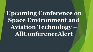 Upcoming Conference on Space Environment and Aviation Technology – AllConferenceAlert