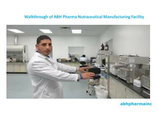 Walkthrough of ABH Pharma Nutraceutical Manufacturing Facility